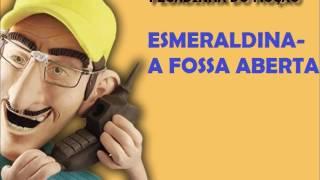 MUÇÃO-  ESMERALDINA- A FOSSA ABERTA