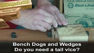 Bench Dogs And Wedges - Do You Need A Tail Vice?