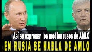 Así se expresan los medios rusos de AMLO: se acerca poco a poco a la 'silla del águila'