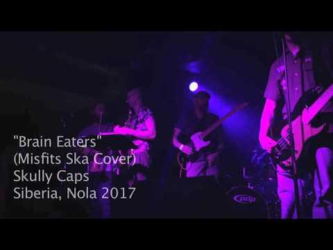"""Brain Eaters"" Skully Caps (Ska Misfits Cover) Siberia New Orleans July 2017"