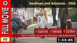 Watch Online : Swallows and Amazons (2016) | Garica Deramo