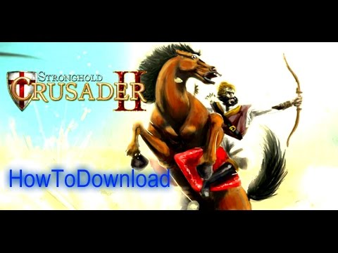 How To Download & Install Stronghold Crusader 2 Game In Pc