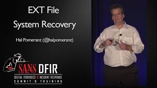 EXT File System Recovery - SANS Digital Forensics and Incident Response Summit 2017