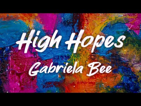 HIGH HOPES - Gabriela Bee & Walk Off The Earth (Lyric Video)