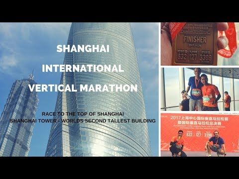 Shanghai International Vertical Marathon | Tower running | Climbing worlds second tallest building