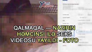 Qalmaqal — Nazirin Həmcinsi Ilə Seks Videosu Yayıldı FOTO