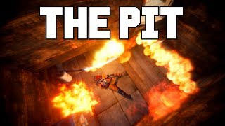 THE PIT OF FIRE - Rust