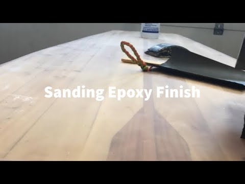 Sanding Epoxy finish on DIY SUP