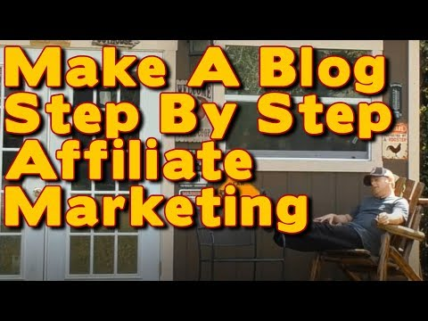 *** How To Make a Blog - Step by Step for Beginners... Affil