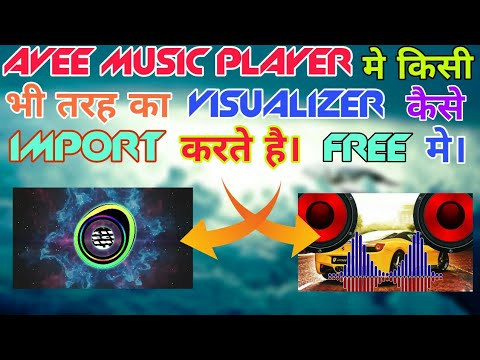 How to Import Visualizer in Avee music Player in Hindi