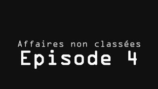 Affaires non classées - Episode 4 FINAL