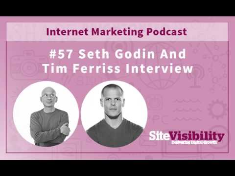 Internet Marketing Podcast #57 - Interview with Seth Godin & Tim Ferriss