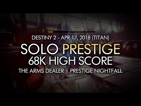 Destiny 2 - Solo 60k+ High Score Prestige Nightfall: The Arms Dealer (68904 Points - Titan)