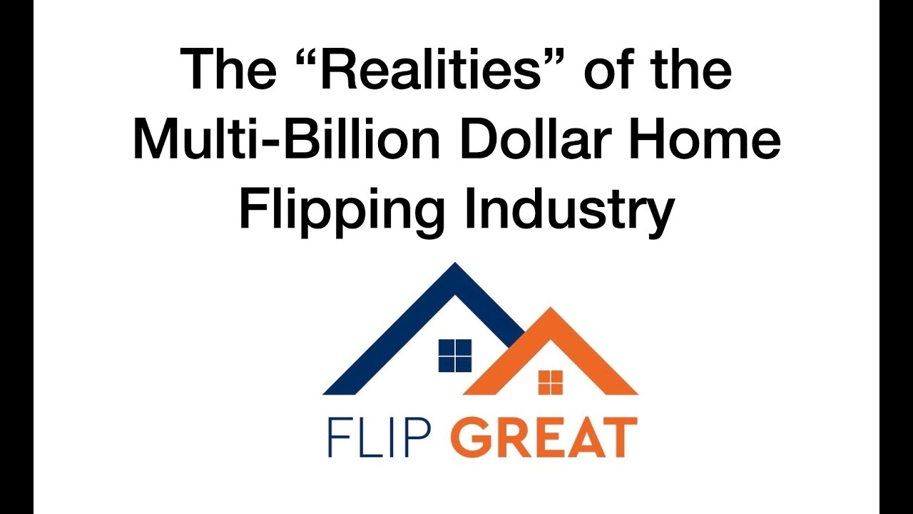 "The ""Realities"" of the multi-billion dollar home flipping industry."