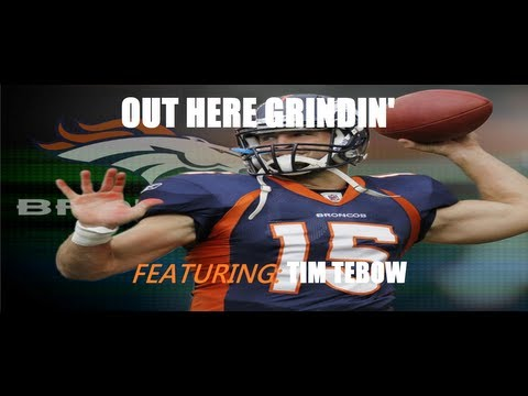 Tim Tebow- Out Here Grindin'