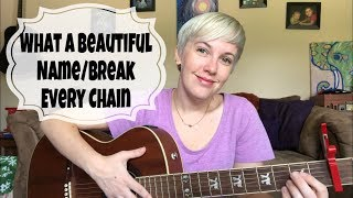 What a Beautiful Name/Break Every Chain *cover*