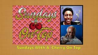 Sundays With A Cherry On Top Full Episode 3 ~ Emmy Award Winner Kim Estes
