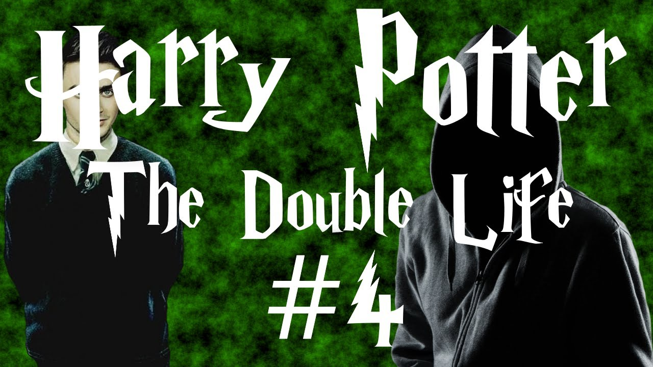 Harry Potter - The Double Life #4