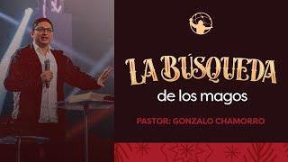 La búsqueda de los magos l ¿Dónde está el Rey? l Pastor Gonzalo Chamorro