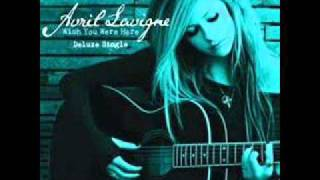 Avril Lavigne-Wish you were here (Audio) Lyrics in Description