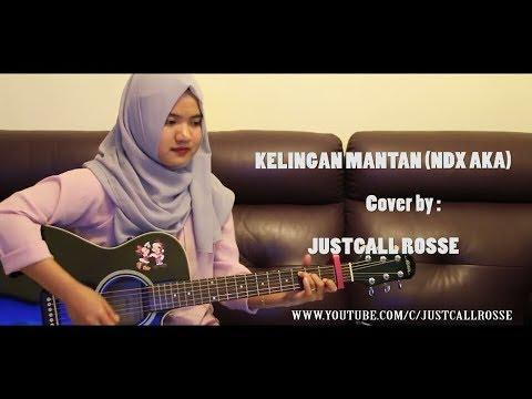 Top Cover Gitar  NDX AKA - KELINGAN MANTAN Cover By JustCall Rosse