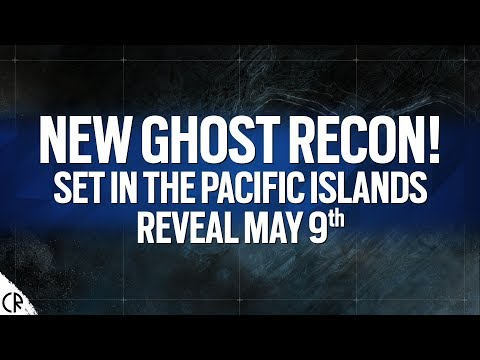 New Ghost Recon! May 9th Setting & Story - Tom Clancy's Ghost Recon