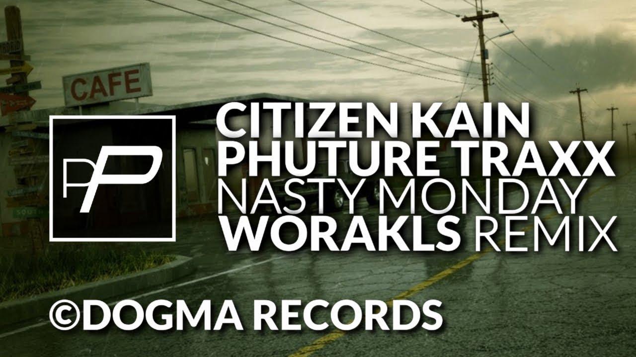 citizen-kain-phuture-traxx-nasty-monday-worakls-remix-petites-pepites