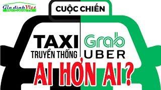SO SÁNH UBER, GRAB và TAXI TRUYỀN THỐNG  - AI HƠN AI ? | Vietnam Family | Gia đình Việt là số 1