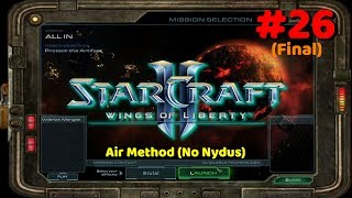 StarCraft II: Wings Of Liberty (Revisited) - All In (Air Method, No Nydus) - Brutal Difficulty