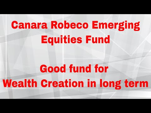 Canara Robeco Emerging Equities Fund | Good fund for wealth creation