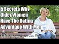 5 Secrets Why Older Women Have The Dating Advantage With Men