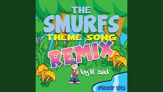 The Smurfs Theme Song (Remix)