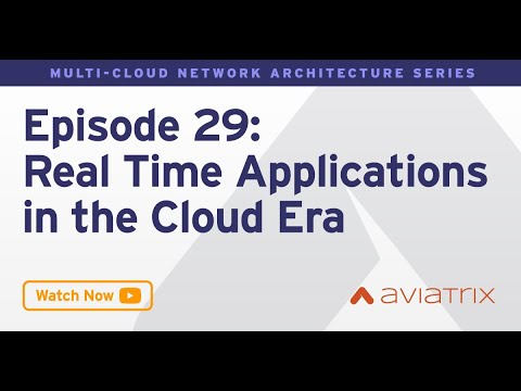 MCNA EP 29: Real Time Applications in the Cloud Era