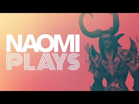 Naomi Plays Live: World of Warcraft