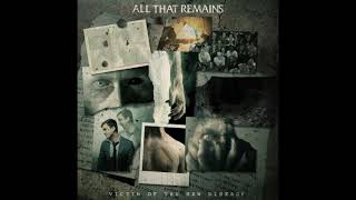 Download Mp3 All That Remains - Victim Of The New Disease  2018  Full Album