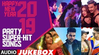 Happy New Year 2019 Party Super Hit Songs Audio Jukebox T-SERIES