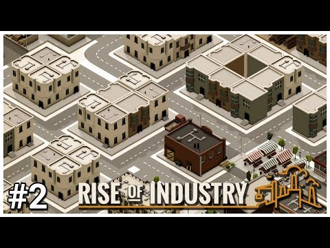 Rise of Industry [Early Access] - #2 - Big City - Let's Play / Gameplay / Construction
