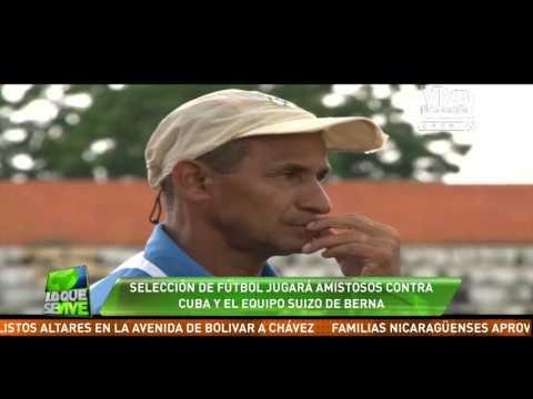 Selección Nicaragüense de Fútbol jugará partidos amistosos con Cuba y el equipo suizo de Berna