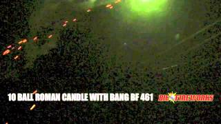 10 SHOT ROMAN CANDLES WITH REPORT - BIG