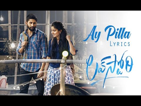 #AyPilla Lyrics Love Story Telugu Movie // Naga Chaitanya // Sai Pallavi // Sekhar Kammula