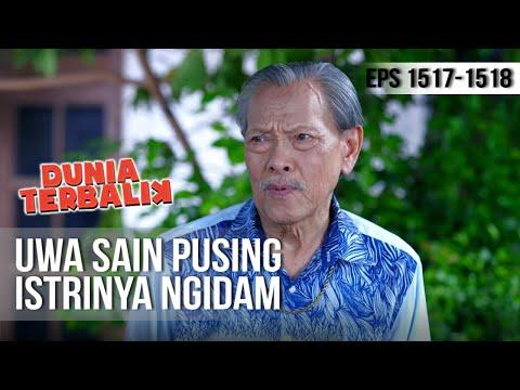 DUNIA TERBALIK - Uwa Sain Pusing Istrinya Ngidam [22 Mei 2019]
