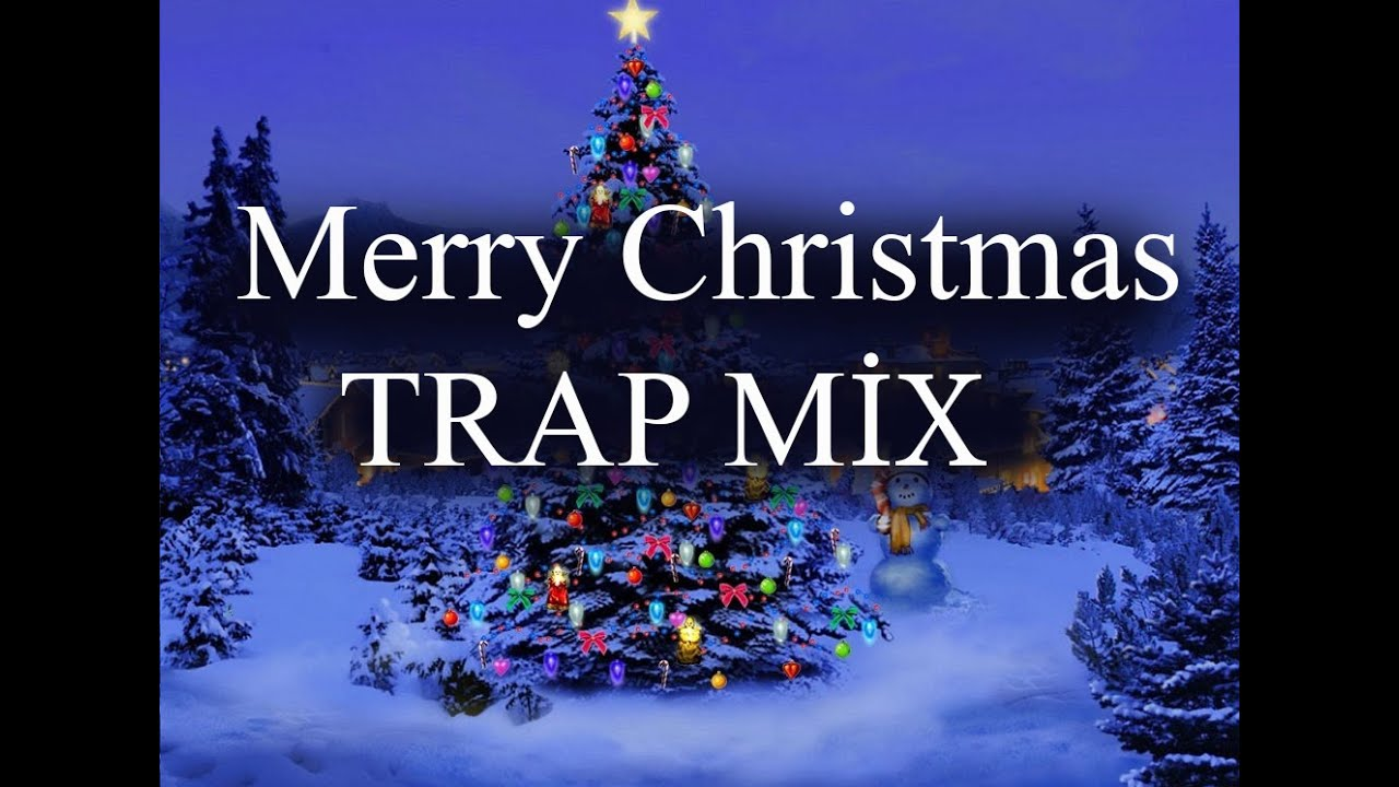 Christmas Trap Music.Merry Christmas Trap Music