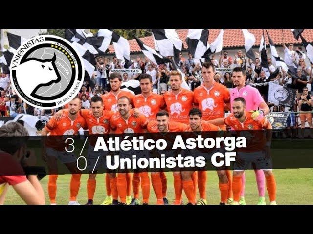 VIDEO: Atlético Astorga 3-0 Unionistas CF (Jornada 1) 2017/18