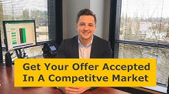 Get Your Offer Accepted In a Competitive Market