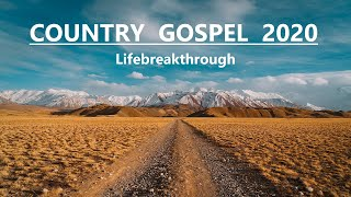2020 COUNTRY GOSPEL SONGS - Lifebreakthrough