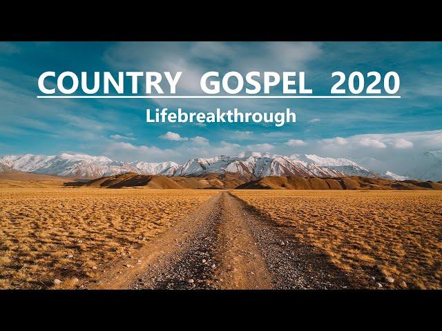 2020 COUNTRY GOSPEL SONGS - Lifebreakthrough