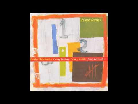 Bobby Hutcherson: Acoustic Masters II (Full Album)