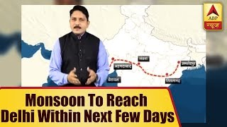 Skymet Weather Report: Monsoon To Reach Delhi Within Next Few Days | ABP News