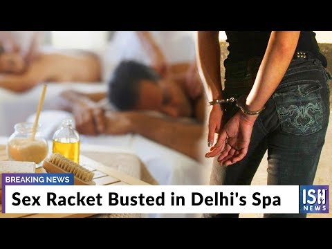 Sex Racket Busted in Delhi's Spa - Youtube Video Download Mp3 HD Free