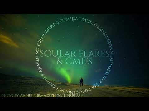 Increasing SOULar Flares & CME's Dissolving Duality ~ Lisa Transcendance Brown